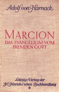 Harnack A. Marcion: Das Evangelium vom fremden Gott